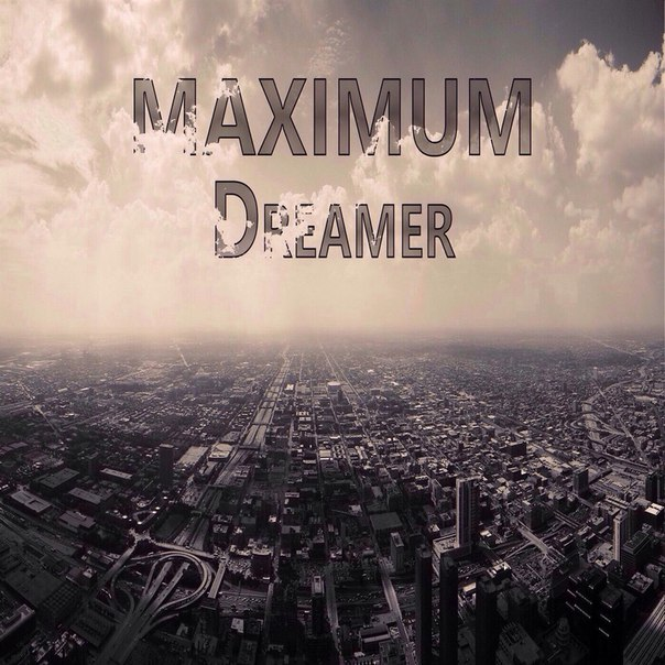 MAXIMUM by Dreamer